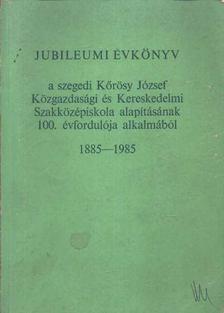 Jubileumi évkönyv 1885-1985 [antikvár]