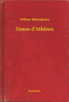 William Shakespeare - Timon d'Athenes [eKönyv: epub, mobi]