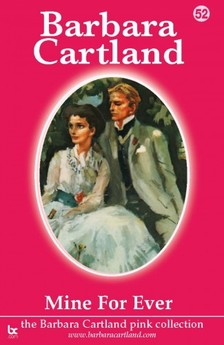 Barbara Cartland - 52. Mine For Ever [eKönyv: epub, mobi]