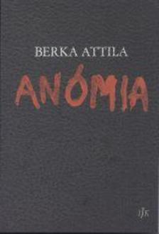 Berka Attila - Anómia