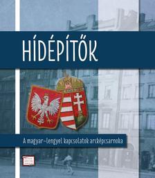 Mitrovits Miklós szerk. - Hídépítők