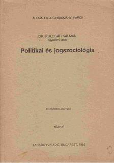 Kulcsár Kálmán - Politikai és jogszociológia [antikvár]