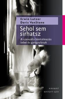 Erwin Lutzer, Doris Van Stone - Sehol sem sírhatsz