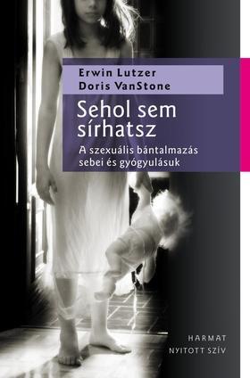 Erwin Lutzer, Doris Van Stone - Sehol sem sírhatsz