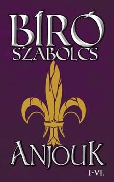 Bíró Szabolcs - Anjouk I-VI. e-könyvcsomag [eKönyv: epub, mobi]