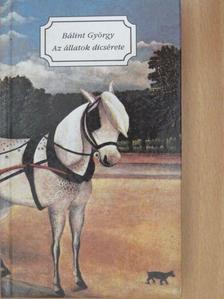 Bálint György - Az állatok dicsérete [antikvár]