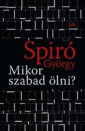 Spiró György - Mikor szabad ölni? [eKönyv: epub, mobi]