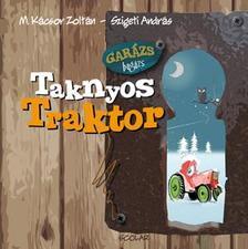 M. Kácsor Zoltán - Taknyos Traktor