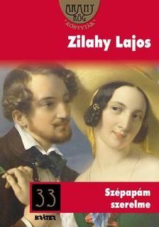 Zilahy Lajos - Szépapám szerelme