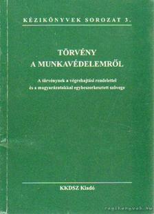 PAPP ISTVÁN - Törvény a munkavédelemről [antikvár]