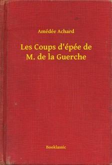 ACHARD, AMÉDÉE - Les Coups d épée de M. de la Guerche [eKönyv: epub, mobi]