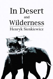 Henryk Sienkiewicz - In Desert and Wilderness [eKönyv: epub, mobi]