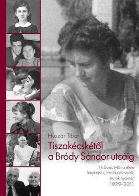 Huszár Tibor - Tiszakécskétől a Bródy Sándor utcáig