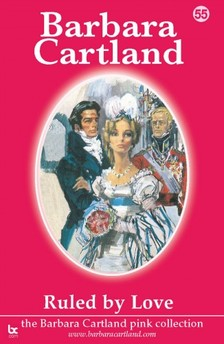 Barbara Cartland - 55. Ruled By Love [eKönyv: epub, mobi]