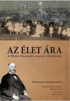 Az élet ára - A Weiss Manfréd-család története - DVD