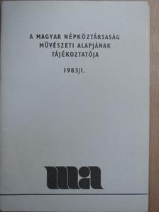Chikán Bálint - A Magyar Népköztársaság Művészeti Alapjának Tájékoztatója 1983/1. [antikvár]