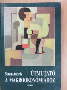 Simon András - Útmutató a makroökonómiához [antikvár]