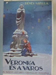 Dénes Gizella - Veronka és a város [antikvár]
