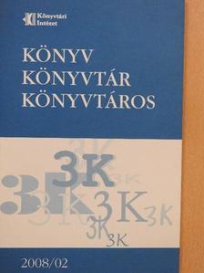 Bartók Györgyi - Könyv, könyvtár, könyvtáros 2008. február [antikvár]