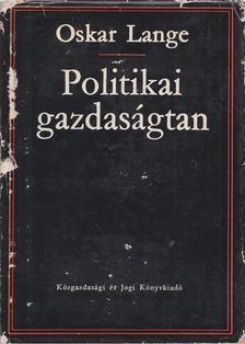Lange, Oskar - Politikai gazdaságtan [antikvár]