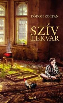 Kőrösi Zoltán - Szívlekvár [eKönyv: epub, mobi]