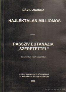 Dávid Zsanna - Hajkéktalan milliomos [antikvár]