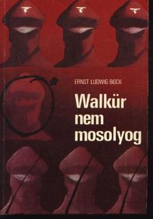 Ernst Ludwig Bock - Walkür nem mosolyog [antikvár]
