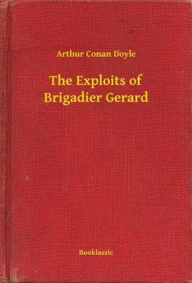 Arthur Conan Doyle - The Exploits of Brigadier Gerard [eKönyv: epub, mobi]