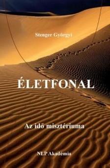 Stenger Györgyi - Életfonal - Az idő misztériuma