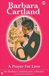 Barbara Cartland - 98. A Prayer For Love [eKönyv: epub, mobi]