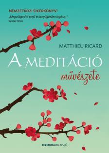 Matthieu Richard - A meditáció művészete