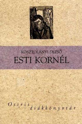 KOSZTOLÁNYI DEZSŐ - ESTI KORNÉL - OSIRIS DIÁKKÖNYVTÁR -
