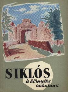 GÁL BÉLA - Siklós és környéke útikalauz [antikvár]