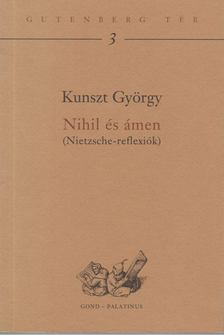Kunszt György - Nihil és ámen [antikvár]