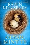 Karen Kingsbury - Olyan, mint te