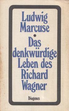 MARCUSE, LUDWIG - Das denkwürdige Leben des Richard Wagner [antikvár]