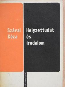 Szávai Géza - Helyzettudat és irodalom [antikvár]