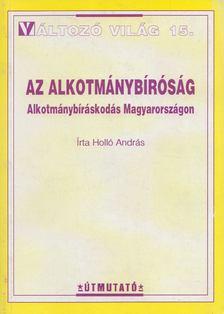 Holló András - Az Alkotmánybíróság [antikvár]