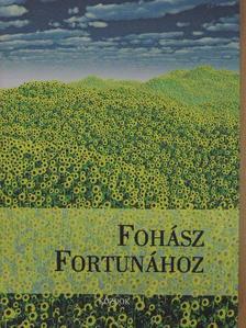 Bognár Stefánia - Fohász Fortunához [antikvár]
