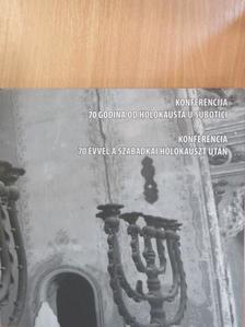 Dévavári Zoltán - Konferencia 70 évvel a szabadkai holokauszt után [antikvár]