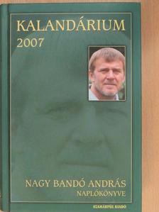 Nagy Bandó András - Kalandárium 2007 [antikvár]