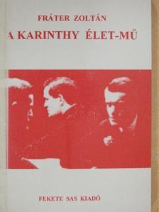 Fráter Zoltán - A Karinthy élet-mű (dedikált példány) [antikvár]