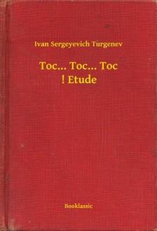 Turgenev, Ivan Sergeyevich - Toc... Toc... Toc ! Etude [eKönyv: epub, mobi]