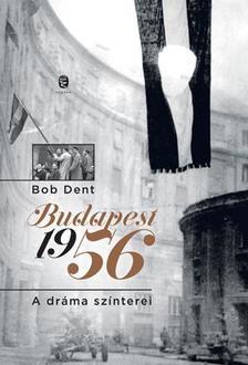 Bob Dent - Budapest, 1956