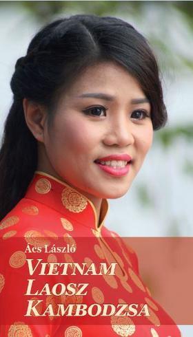 Ács László - Vietnám, Laos, Kambodzsa