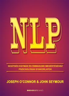 O`CONNOR, JOSEPH - NLP - Segítség egymás és önmagunk megértéséhez - Átdolgozott kiadás