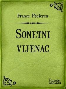 Gustav Krklec France Pre¹eren, - Sonetni vijenac [eKönyv: epub, mobi]