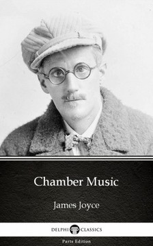 James Joyce - Chamber Music by James Joyce (Illustrated) [eKönyv: epub, mobi]