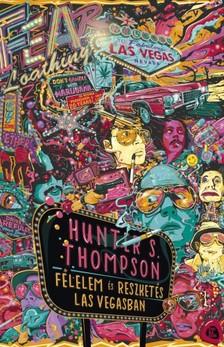 Hunter S. Thompson - Félelem és reszketés Las Vegasban [eKönyv: epub, mobi]