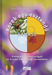 Lukács Józsefné - Ferencz Éva - Kerek egy esztendő - Tavasz